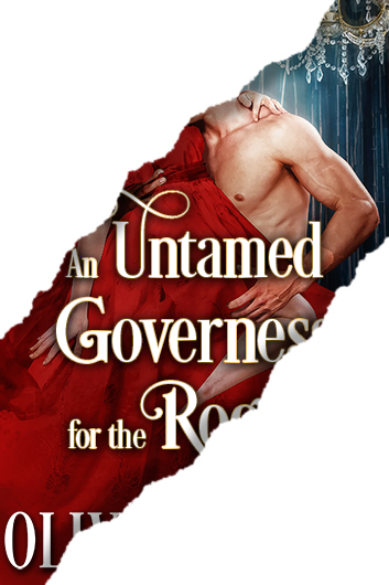 An Untamed Governess for the Rogue Preview | Olivia Bennet